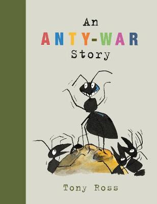 An Anty-War Story - Tony Ross