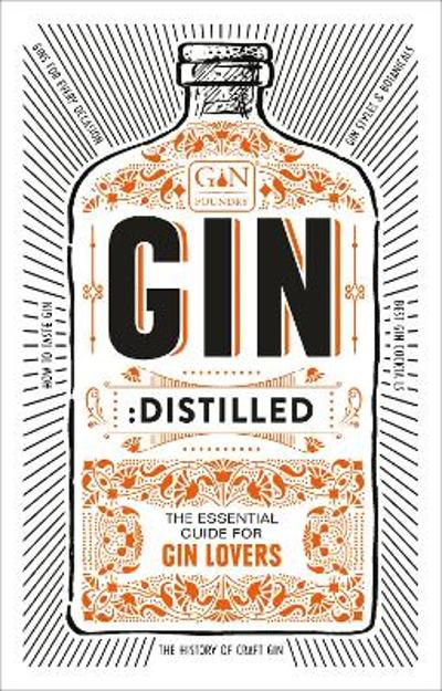 Gin: Distilled - The Gin Foundry, founders of Junipalooza, The Ginsmith Award and the Gin Kiosk