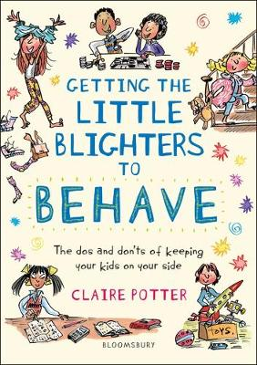 Getting the Little Blighters to Behave - Claire Potter