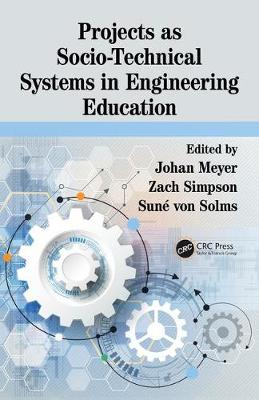 Projects as Socio-Technical Systems in Engineering Education - Johan Meyer