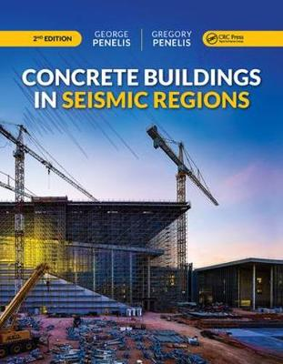 Concrete Buildings in Seismic Regions, Second Edition - George G. Penelis