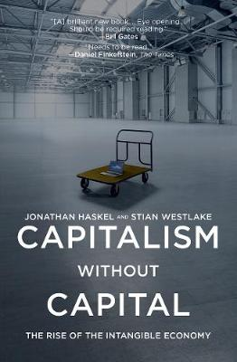 Capitalism without Capital - Jonathan Haskel
