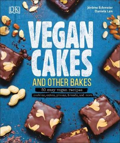 Vegan Cakes and Other Bakes - Jerome Eckmeier