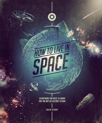 How to Live in Space - Colin Stuart
