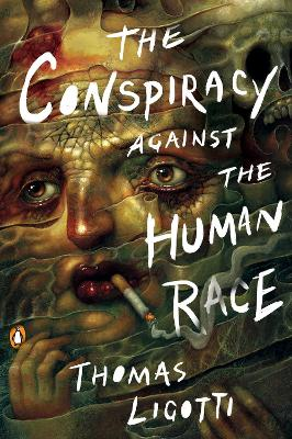 The Conspiracy Against The Human Race - Thomas Ligotti