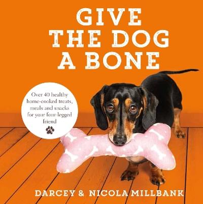Give the Dog a Bone - Nicola 'Milly' Millbank