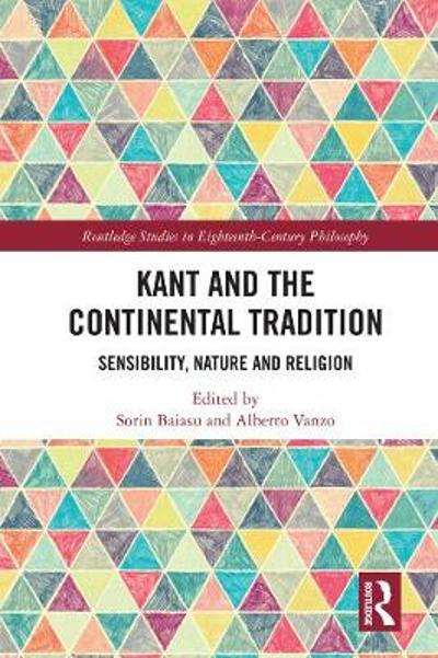 Kant and the Continental Tradition - Sorin Baiasu