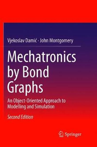 Mechatronics by Bond Graphs - Vjekoslav Damic