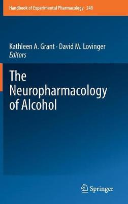 The Neuropharmacology of Alcohol - Kathleen A. Grant