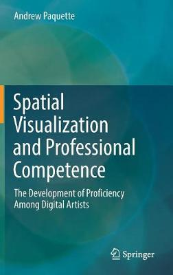 Spatial Visualization and Professional Competence - Andrew Paquette