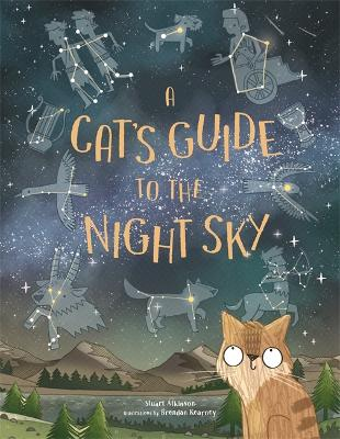 Cat's Guide to the Night Sky - Stuart Atkinson