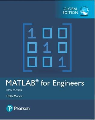 MATLAB for Engineers, Global Edition - Holly Moore