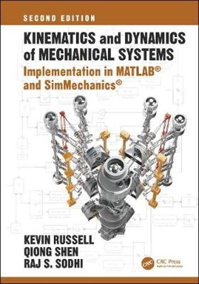 Kinematics and Dynamics of Mechanical Systems, Second Edition - Kevin Russell