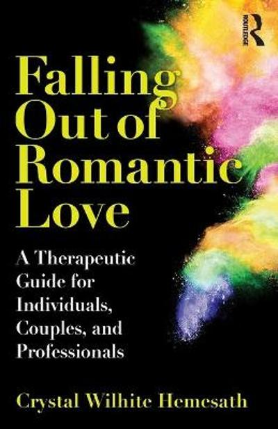Falling Out of Romantic Love - Crystal Wilhite Hemesath