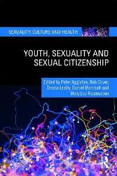 Youth, Sexuality and Sexual Citizenship - Peter Aggleton Rob Cover Deana Leahy Daniel Marshall Mary Lou Rasmussen