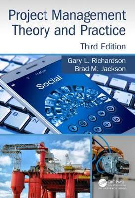 Project Management Theory and Practice, Third Edition - Gary L. Richardson