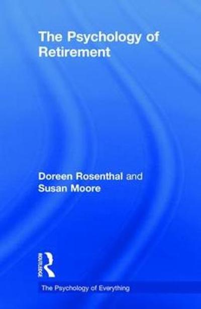 The Psychology of Retirement - Doreen Rosenthal