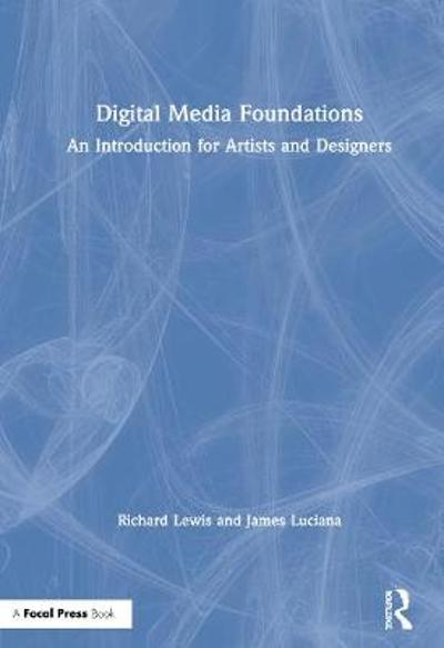 Digital Media Foundations - Richard Lewis