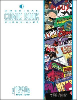 American Comic Book Chronicles: The 1990s - Keith Dallas