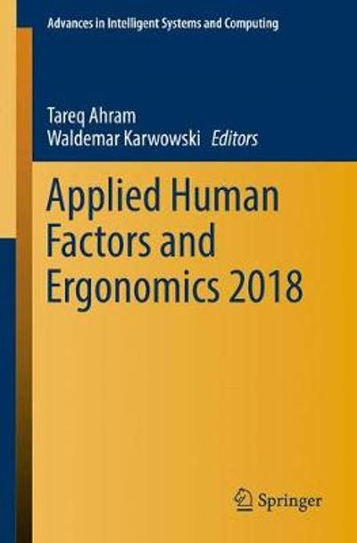 Applied Human Factors and Ergonomics 2018 - Tareq Ahram