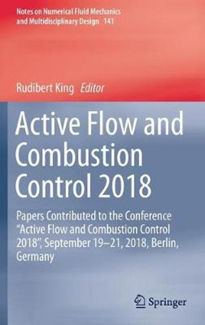 Active Flow and Combustion Control 2018 - Rudibert King