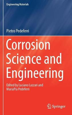 Corrosion Science and Engineering - Pietro Pedeferri