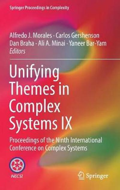 Unifying Themes in Complex Systems IX - Alfredo J. Morales