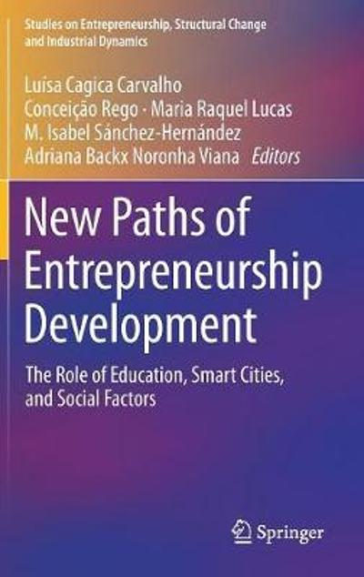 New Paths of Entrepreneurship Development - Luisa Cagica Carvalho