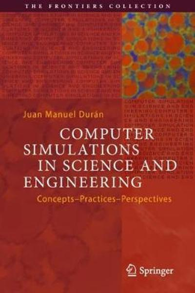 Computer Simulations in Science and Engineering - Juan Manuel Duran