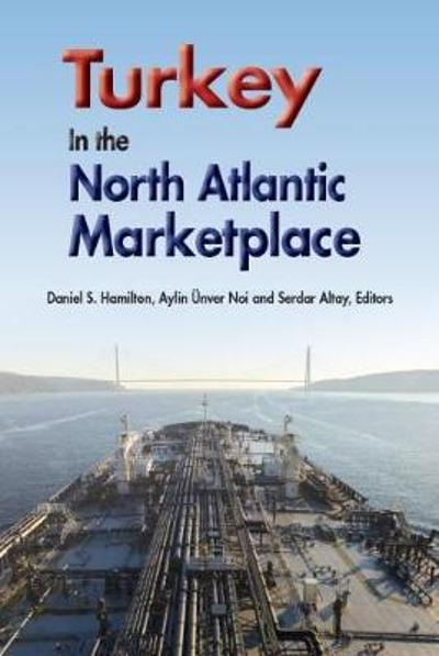Turkey in the North Atlantic Marketplace - Daniel S. Hamilton
