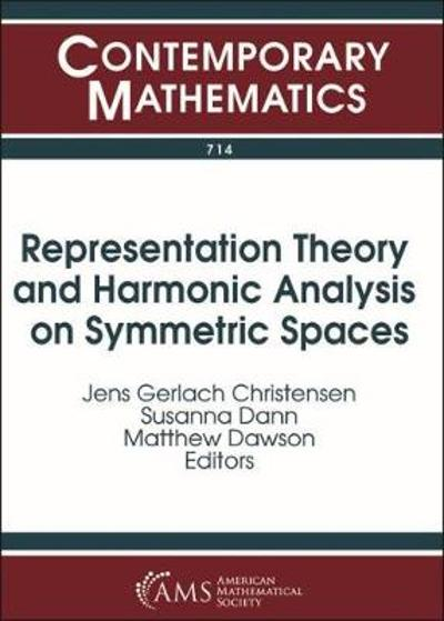 Representation Theory and Harmonic Analysis on Symmetric Spaces - Jens Gerlach Christensen