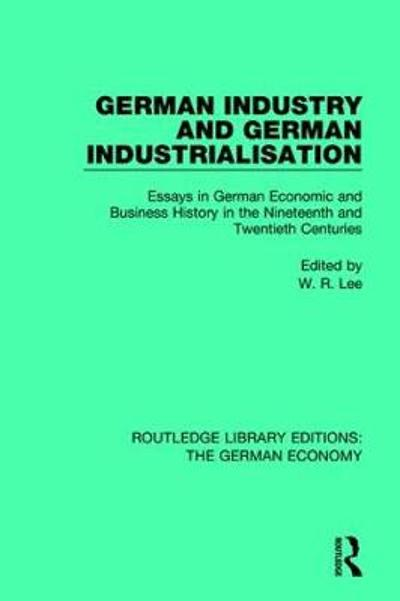 German Industry and German Industrialisation - Robert Lee