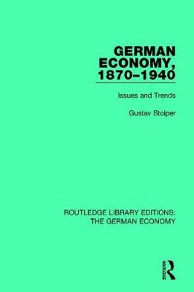 German Economy, 1870-1940 - Gustav Stolper