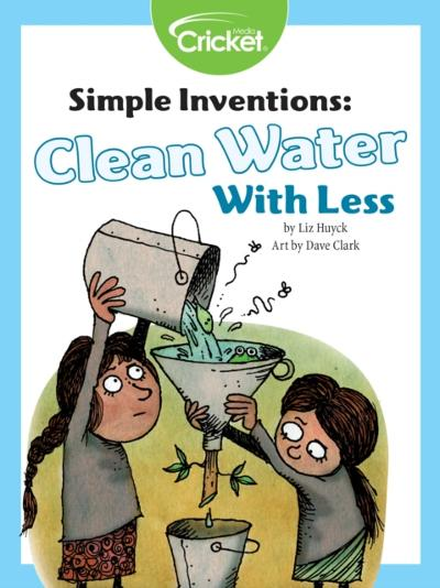 Simple Inventions: Clean Water with Less - Liz Huyck