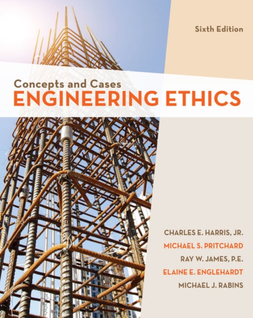 Engineering Ethics - Harris/Pritchard/Rabins/James/Englehardt
