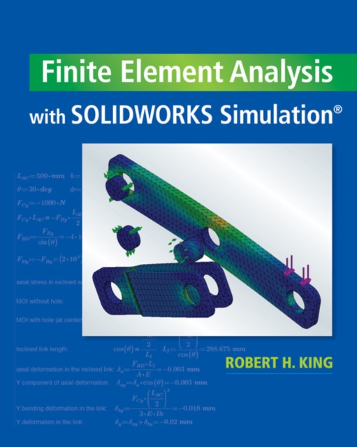 Finite Element Analysis with SOLIDWORKS Simulation - King