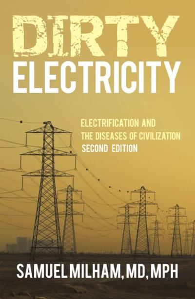 Dirty Electricity - Samuel Milham MD MPH