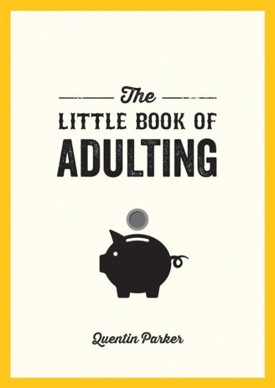 Little Book of Adulting - Quentin Parker