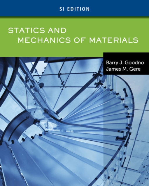Statics and Mechanics of Materials, SI Edition - Goodno/Gere