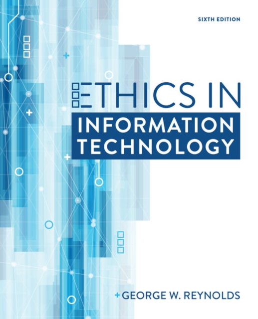 Ethics in Information Technology - Reynolds