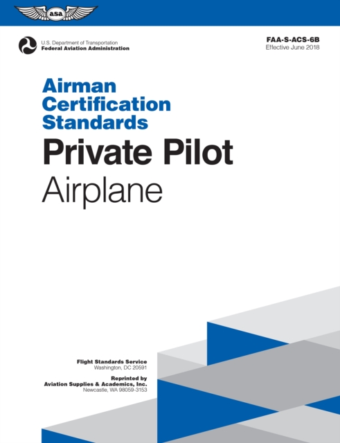 Private Pilot Airman Certification Standards - Airplane - Federal Aviation (FAA) Administration