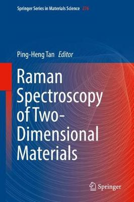 Raman Spectroscopy of Two-Dimensional Materials - Ping-Heng Tan