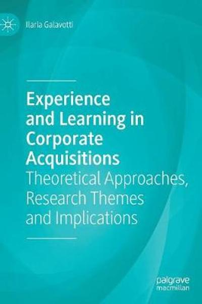 Experience and Learning in Corporate Acquisitions - Ilaria Galavotti