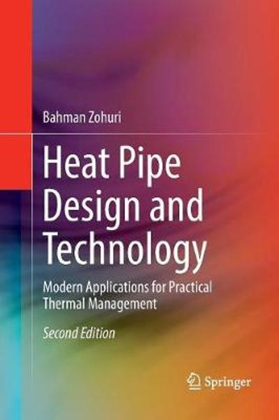 Heat Pipe Design and Technology - Bahman Zohuri