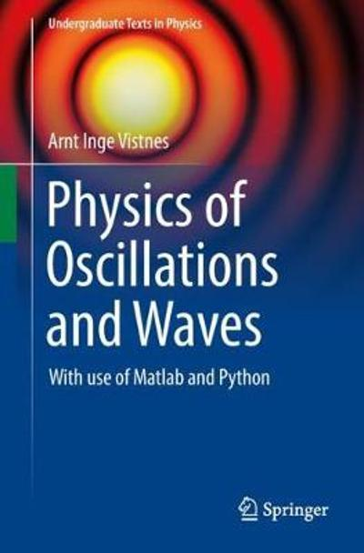 Physics of Oscillations and Waves - Arnt Inge Vistnes