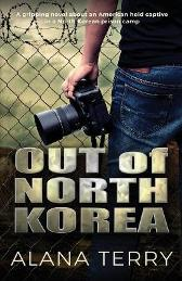 Out of North Korea - Alana Terry