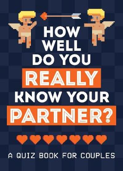 How Well Do You Really Know Your Partner? - Summersdale