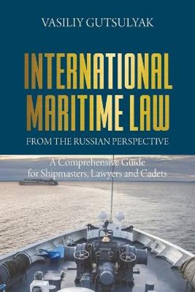 International Maritime Law from the Russian Perspective - Vasiliy Gutsulyak