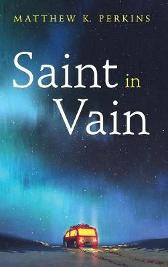 Saint in Vain - Matthew K Perkins