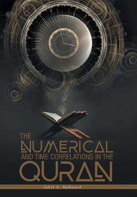 The Numerical and Time Correlations in the Quran - Sahal a Mohamed